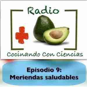 Episodio 9 de la radio de cocinando con ciencias: meriendas saludables para toda la familia
