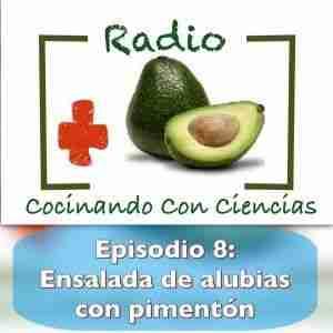 Foto Episodio 8 de la radio de cocinando con ciencias: ensalada de alubias con pimentón