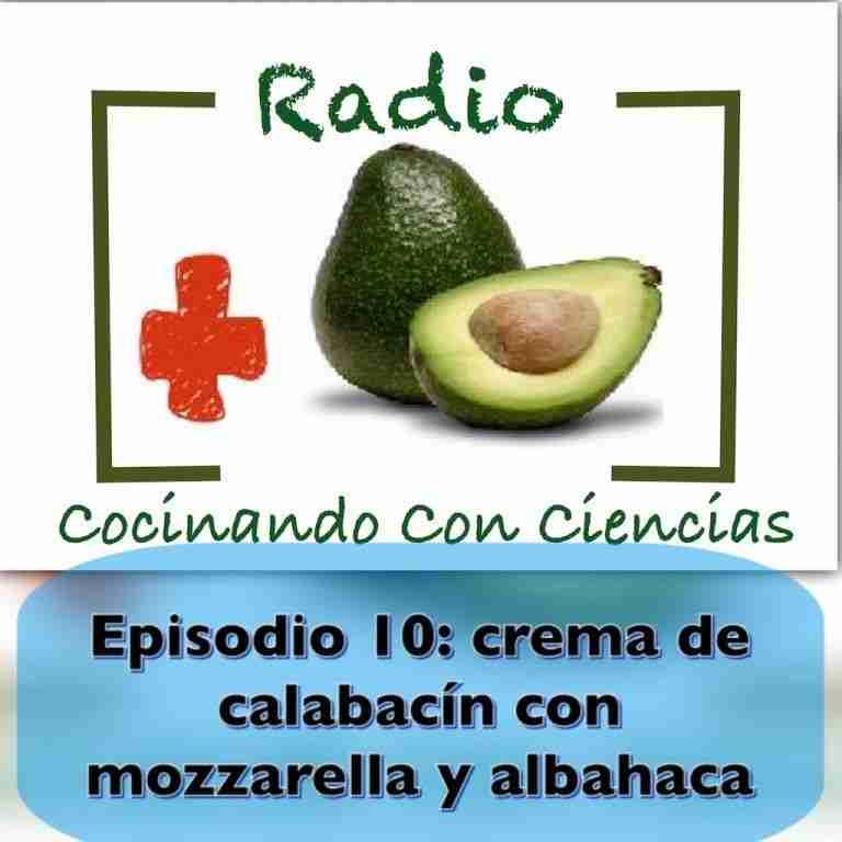Episodio 10: crema de calabacín con mozzarella y albahaca