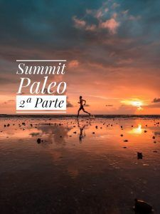 Resumen del summit paleo: 2ª Parte
