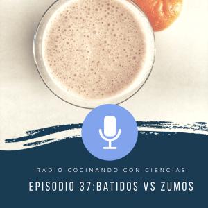 podcast 37 batidos o zumos