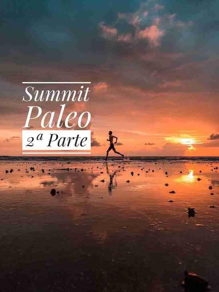 Resumen del summit paleo 2017 segunda parte
